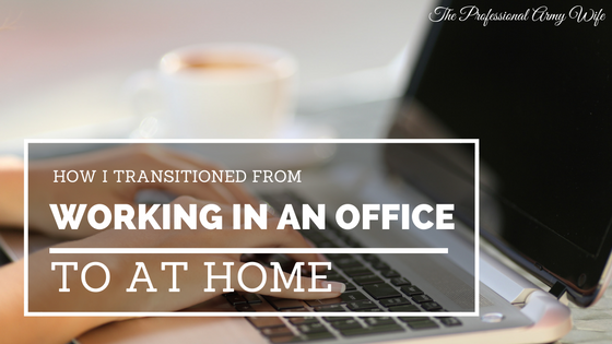 How I Transitioned From Working in an Office to at Home